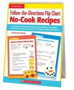 Follow-the-Directions Flip Chart: No-Cook Recipes: 12 Healthy, Month-by-Month Recipes With Fun Activities That Teach Young Learners How to Listen and Follow Directions