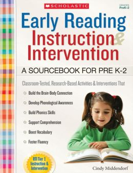Early Reading Instruction and Intervention: A Sourcebook for PreK-2 Cindy Middendorf
