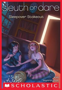 Sleepover Stakeout (Sleuth or Dare Series #2)