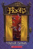 Book Cover Image. Title: Floors (Floors Series #1), Author: Patrick Carman