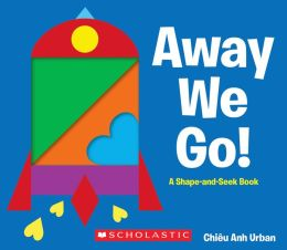 Away We Go!: A Shape and Seek Book