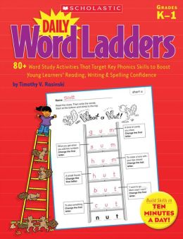 Daily Word Ladders: Grades K-1: 80+ Word Study Activities That Target Key Phonics Skills to Boost Young Learners' Reading, Writing & Spelling Confidence (PagePerfect NOOK Book)