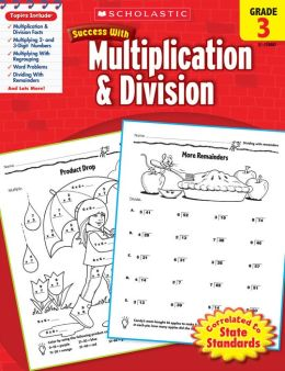 Scholastic Success With Multiplication & Division: Grade 3 (PagePerfect NOOK Book)