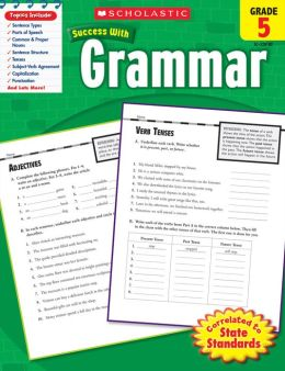 Scholastic Success with Grammar, Grade 5 (PagePerfect NOOK Book)