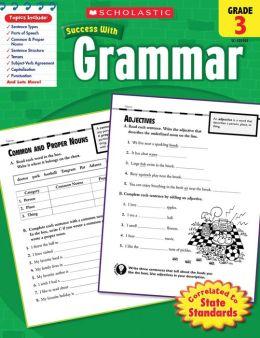 Scholastic Success With Grammar: Grade 3 (PagePerfect NOOK Book)