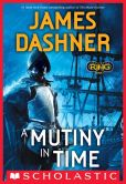 Book Cover Image. Title: A Mutiny in Time (Infinity Ring Series #1), Author: James Dashner