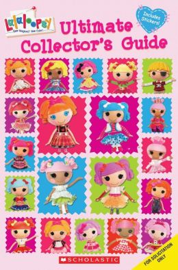 Lalaloopsy: Ultimate Collector's Guide