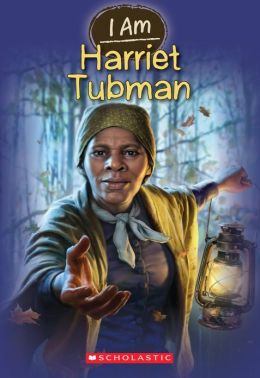 Harriet Tubman (Scholastic I Am Series #6)