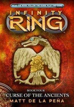 Curse of the Ancients (Infinity Ring Series #4)
