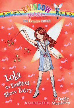 Lola the Fashion Show Fairy (Rainbow Magic: Fashion Fairies Series #7)
