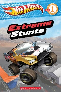 Scholastic Reader Level 1: Hot Wheels: Extreme Stunts