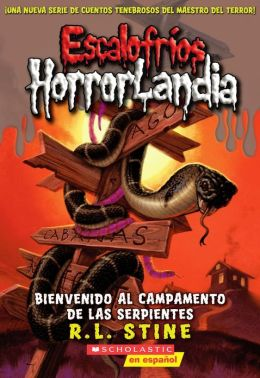 Bienvenido al Campamento de las Serpientes (Escalofrios Horrorlandia #9) (Goosebumps HorrorLand #9: Welcome to Camp Slither)