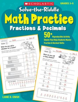 Solve-the-Riddle Math Practice: Fractions & Decimals: 50+ Reproducible Activity Sheets That Help Students Master Fraction & Decimal Skills (PagePerfect NOOK Book)