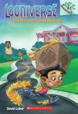 Book Cover Image. Title: Meltdown Madness (Looniverse Series #2), Author: David Lubar