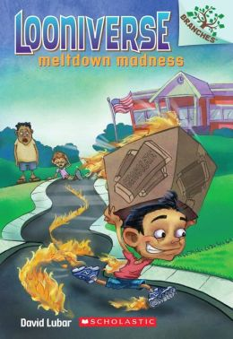 Meltdown Madness (Looniverse Series #2)