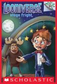 Book Cover Image. Title: Stage Fright (Looniverse Series #4), Author: David Lubar