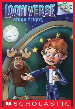 Stage Fright (Looniverse Series #4)
