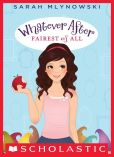 Book Cover Image. Title: Fairest of All (Whatever After Series #1), Author: Sarah Mlynowski