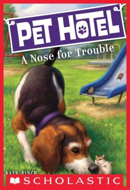 A Nose for Trouble (Pet Hotel Series #3)