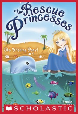Wishing Pearl (Rescue Princesses Series #2)