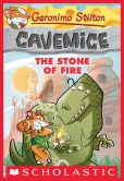 Book Cover Image. Title: The Stone of Fire (Geronimo Stilton:  Cavemice Series #1), Author: Geronimo Stilton