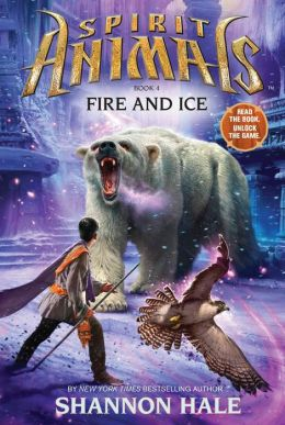 Fire and Ice (Spirit Animals Series #4)