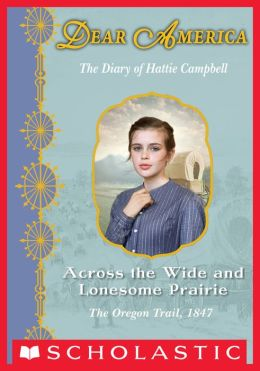 Dear America: Across the Wide and Lonesome Prairie