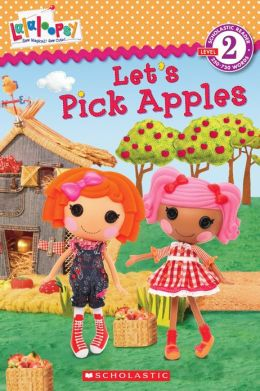 Let's Pick Apples!: Scholastic Reader Series: Level 2 (Lalaloopsy Series)