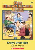 Book Cover Image. Title: The Baby-Sitters Club #1:  Kristy's Great Idea, Author: Ann M. Martin