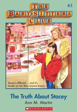 The Baby-Sitters Club #3: The Truth About Stacey