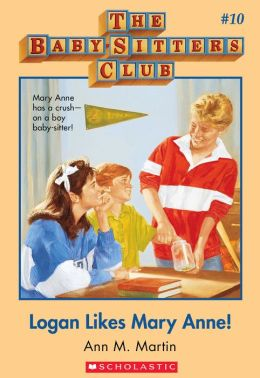 Logan Likes Mary Anne! (The Baby-Sitters Club Series #10)
