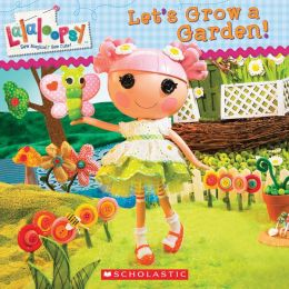 Let's Grow a Garden! (Lalaloopsy Series)