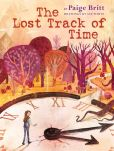 Book Cover Image. Title: The Lost Track of Time, Author: Paige Britt