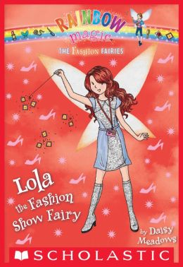 Lola the Fashion Show Fairy (Rainbow Magic: Fashion Fairies Series #7)