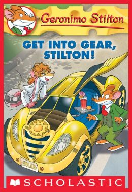 Get Into Gear, Stilton! (Geronimo Stilton Series #54)