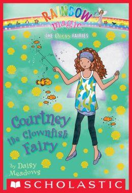 Courtney the Clownfish Fairy (Ocean Fairies Series #7)