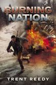 Book Cover Image. Title: Burning Nation (Divided We Fall Series #2), Author: Trent Reedy