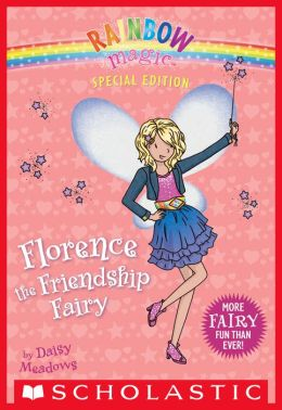 Florence the Friendship Fairy (Rainbow Magic Series: Special Edition)
