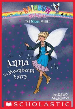 Anna the Moonbeam Fairy (Night Fairies Series #6)