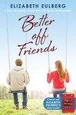 Book Cover Image. Title: Better Off Friends, Author: Elizabeth Eulberg