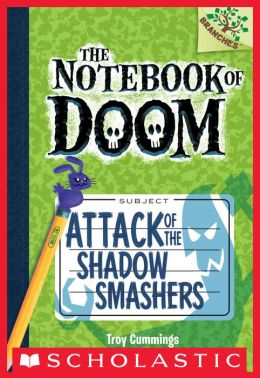 Attack of the Shadow Smashers (The Notebook of Doom Series #3)