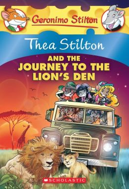 Thea Stilton and the Journey to the Lion's Den (Geronimo Stilton: Thea Series #17)
