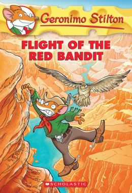 Flight of the Red Bandit (Geronimo Stilton Series #56)