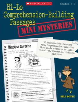 Hi-Lo Comprehension-Building Passages: Mini-Mysteries: 15 Reproducible Passages With Comprehension Questions That Guide Students to Infer, Visualize, Summarize, Predict, and More (PagePerfect NOOK Book)
