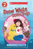 Book Cover Image. Title: Scholastic Reader Level 2:  Flash Forward Fairy Tales: Snow White and the Seven Dogs, Author: Cari Meister