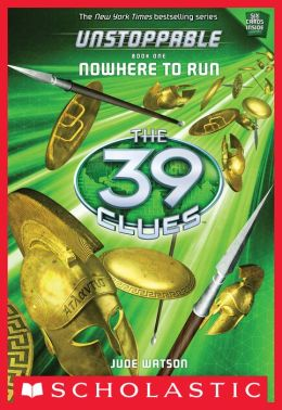Nowhere to Run (The 39 Clues: Unstoppable Series #1)