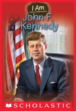 John F. Kennedy (Scholastic I Am Series #9)
