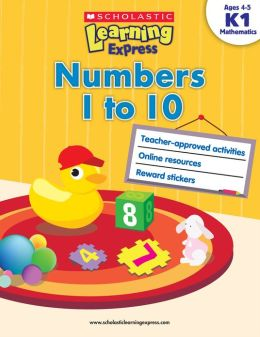 Scholastic Learning Express: Numbers 1 to 10 (K-1) (PagePerfect NOOK Book)