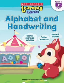 Scholastic Learning Express: Alphabet and Handwriting (K-2) (PagePerfect NOOK Book)