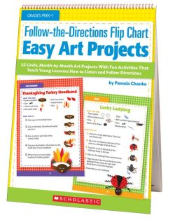 Follow-the-Directions Flip Chart: Easy Art Projects: 12 Adorable, Month-by-Month Art Projects With Fun Activities That Teach Young Learners How to Listen and Follow Directions (PagePerfect NOOK Book)